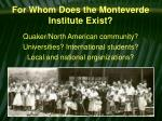 for whom does the monteverde institute exist
