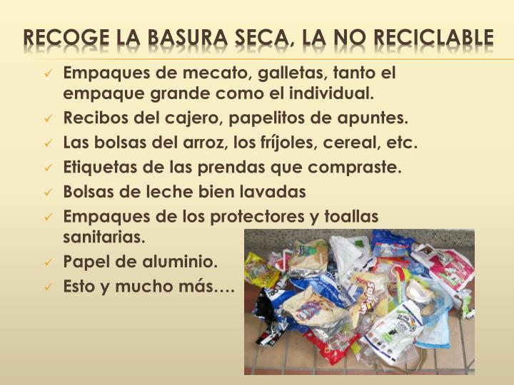 RECOGE la basura seca, la no reciclable
