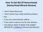 how to get rid of hemorrhoids hemorrhoid miracle review