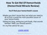 how to get rid of hemorrhoids hemorrhoid miracle review2