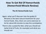 how to get rid of hemorrhoids hemorrhoid miracle review3