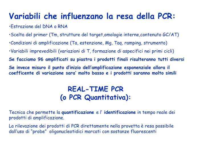 Variabili che influenzano la resa della PCR: