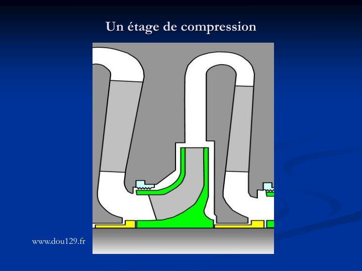 Un étage de compression