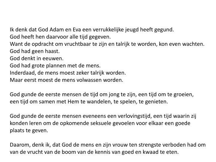 Ik denk dat God Adam en Eva een verrukkelijke jeugd heeft gegund.