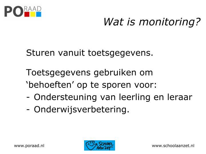 Wat is monitoring?