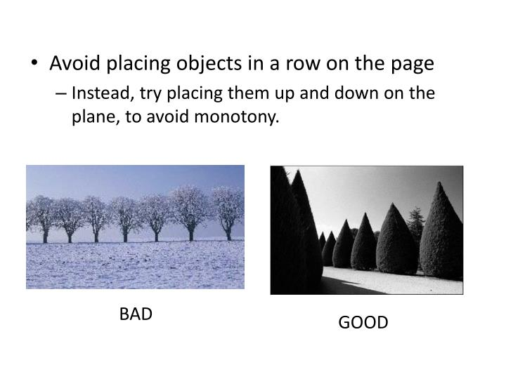 Avoid placing objects in a row on the page