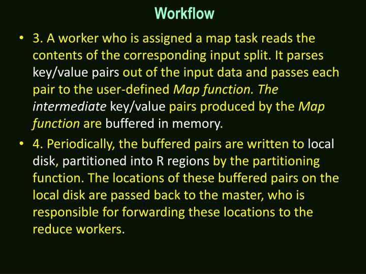 3. A worker who is assigned a map task reads the contents of the corresponding input split. It parses