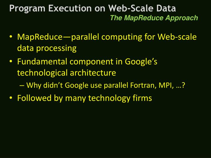 Program Execution on Web-Scale Data
