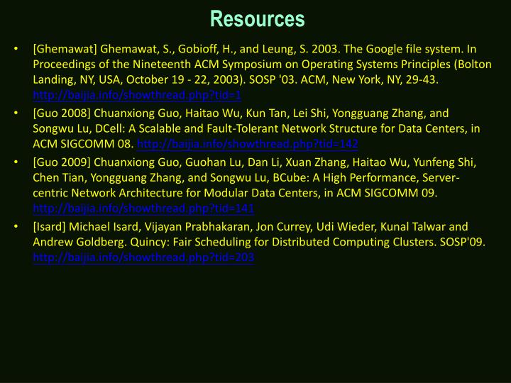 [Ghemawat] Ghemawat, S., Gobioff, H., and Leung, S. 2003. The Google file system. In Proceedings of the Nineteenth ACM Symposium on Operating Systems Principles (Bolton Landing, NY, USA, October 19 - 22, 2003). SOSP '03. ACM, New York, NY, 29-43.