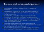 tujuan perlindungan konsumen