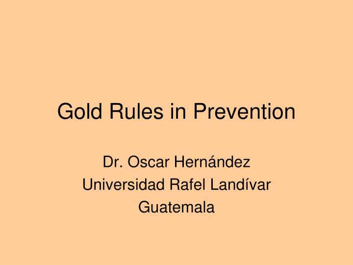 gold rules in prevention n.