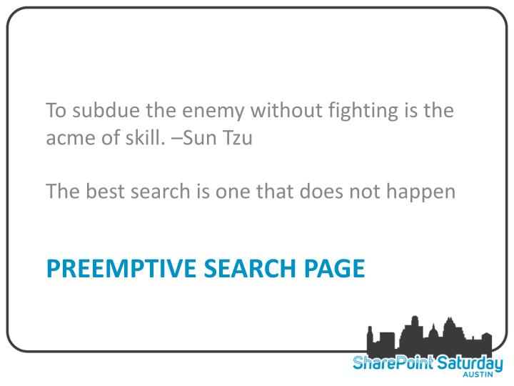 To subdue the enemy without fighting is the acme of skill. –Sun Tzu
