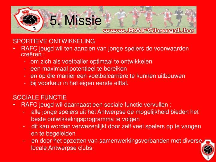 5. Missie