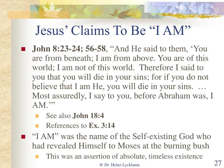 """Jesus' Claims To Be """"I AM"""""""