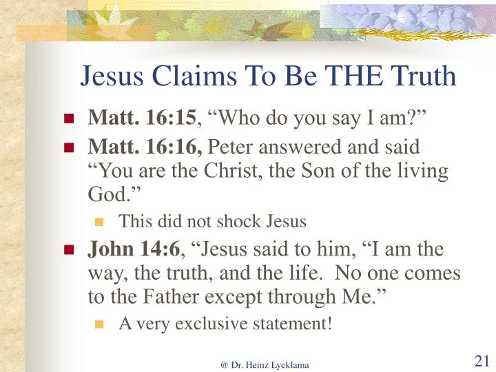 Jesus Claims To Be THE Truth