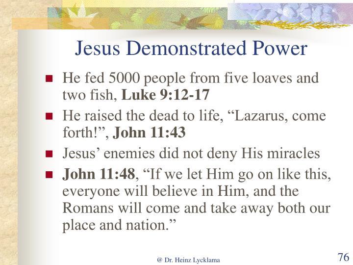 Jesus Demonstrated Power