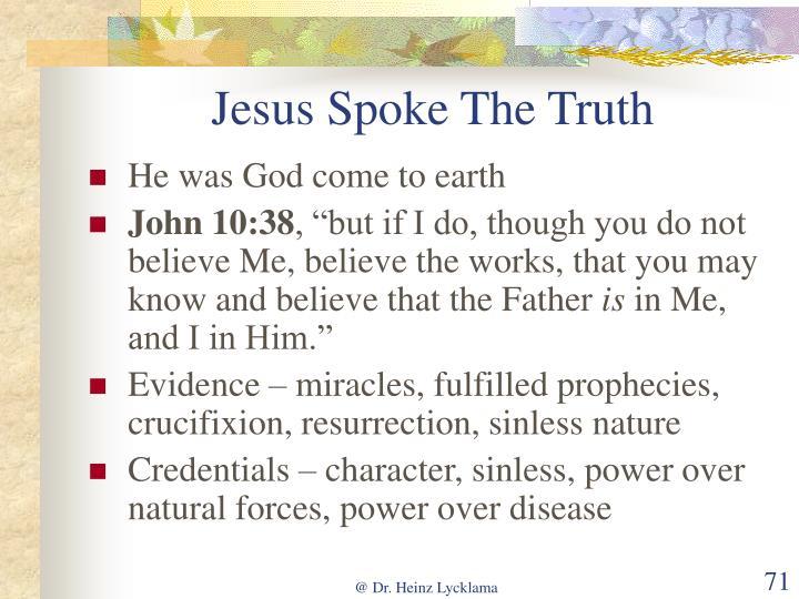 Jesus Spoke The Truth