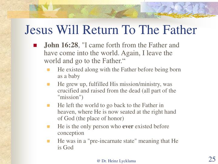 Jesus Will Return To The Father
