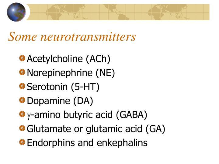 Some neurotransmitters