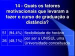 14 quais os fatores motivacionais que levaram a fazer o curso de gradua o a dist ncia