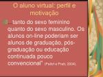 o aluno virtual perfil e motiva o10