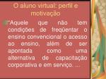 o aluno virtual perfil e motiva o11