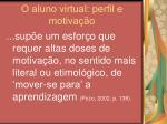 o aluno virtual perfil e motiva o17