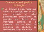 o aluno virtual perfil e motiva o21