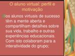 o aluno virtual perfil e motiva o25
