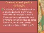 o aluno virtual perfil e motiva o31
