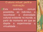 o aluno virtual perfil e motiva o32