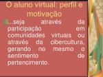 o aluno virtual perfil e motiva o33