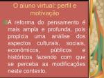 o aluno virtual perfil e motiva o37
