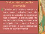 o aluno virtual perfil e motiva o38