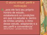 o aluno virtual perfil e motiva o8