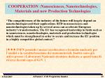 cooperation nanosciences nanotechnologies materials and new production technologies