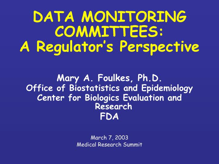 data monitoring committees a regulator s perspective n.