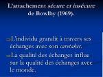 l attachement s cure et ins cure de bowlby 19691