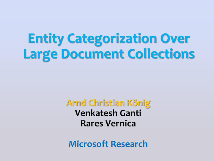 entity categorization over large document collections n.