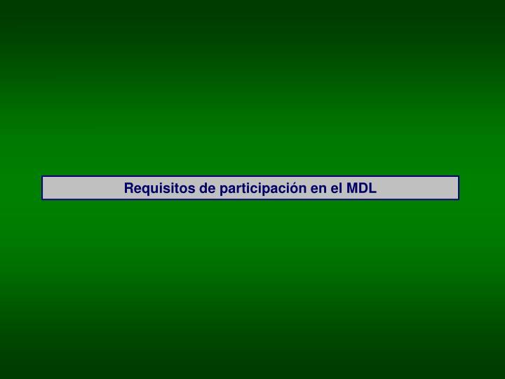 Requisitos de participación en el MDL