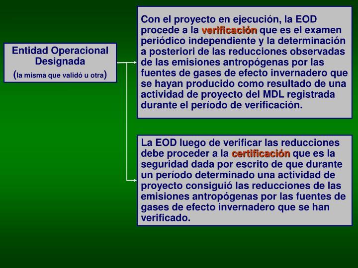 Con el proyecto en ejecución, la EOD procede a la