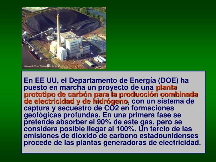 En EE UU, el Departamento de Energía (DOE) ha puesto en marcha un proyecto de una