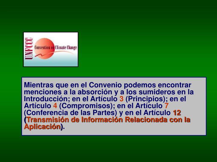 Mientras que en el Convenio podemos encontrar menciones a la absorción y a los sumideros en la Introducción; en el Artículo