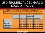 uso secuencial del marco l gico fase 6