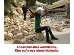 en los humanos violentados dios sufre esa misma violencia