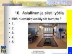16 asiallinen ja siisti ty tila