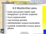 6 3 moottoritilan pesu