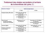 traitement des stades secondaire et tertiaire de la borr liose de lyme c
