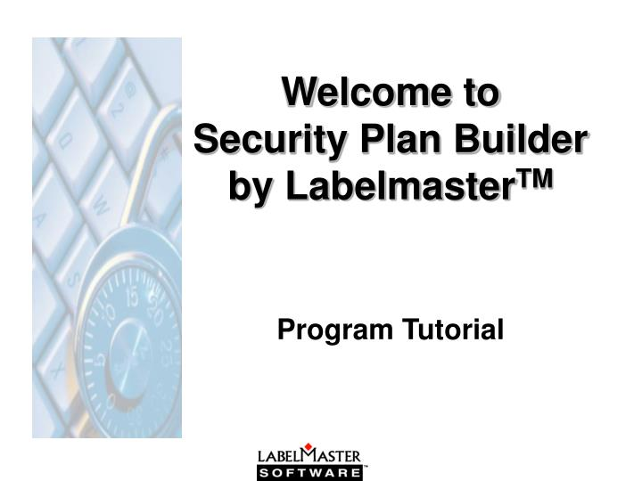 welcome to security plan builder by labelmaster tm n.