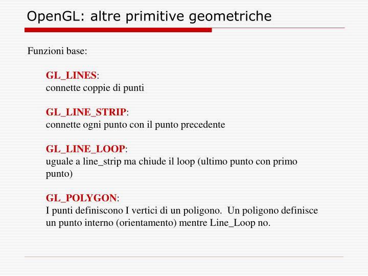 OpenGL: altre primitive geometriche